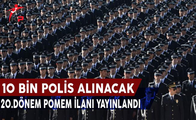 20.Dönem POMEM 10 Bin Polis Alım İlanı Yayınlandı