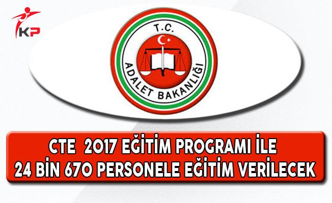 Adalet Bakanlığı CTE 2017 Eğitim Programı ile 24 Bin 670 Personele Eğitim Verilecek