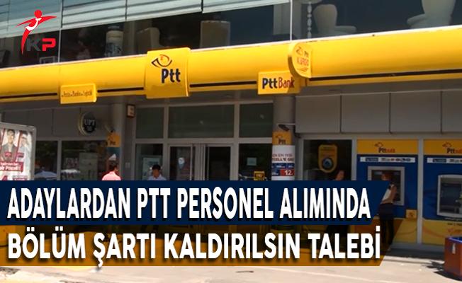 Adaylardan PTT Personel Alımında Bölüm Şartı Kaldırılsın Talebi