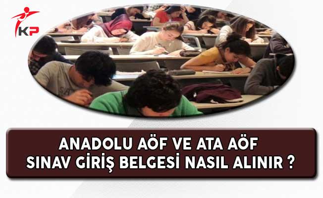 Anadolu Üniversitesi AÖF ve ATA AÖF Sınav Giriş Belgesi Nasıl Alınır ?