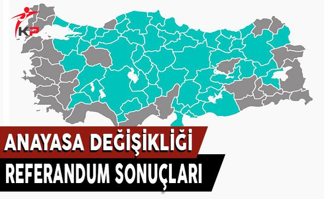 Anayasa Değişikliği İl İl Referandum Sonuçları !