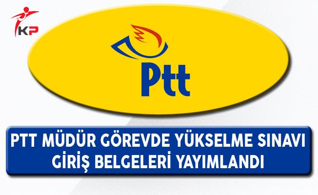 PTT Müdür Görevde Yükselme Sınav Giriş Belgeleri Yayımlandı
