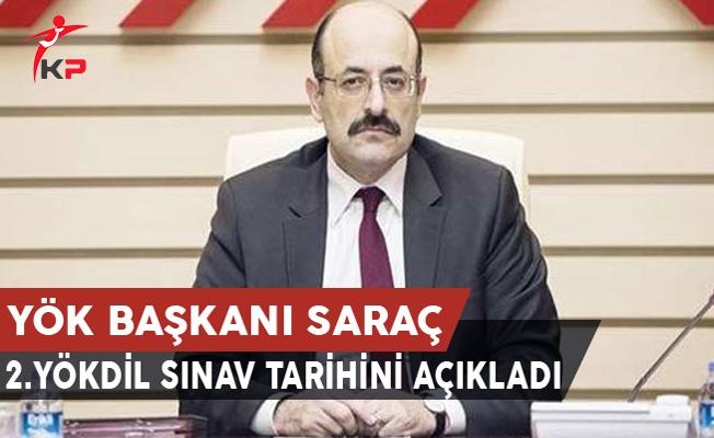 YÖK Başkanı Saraç, 2.YÖKDİL Sınav Tarihini Açıkladı