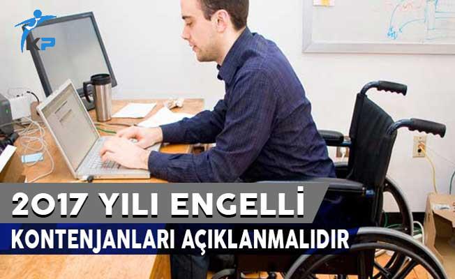 2017 Yılı Engelli Kontenjanları Açıklanmalıdır