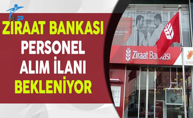 Adaylar Ziraat Bankası Personel Alımı İçin Sabırsız !