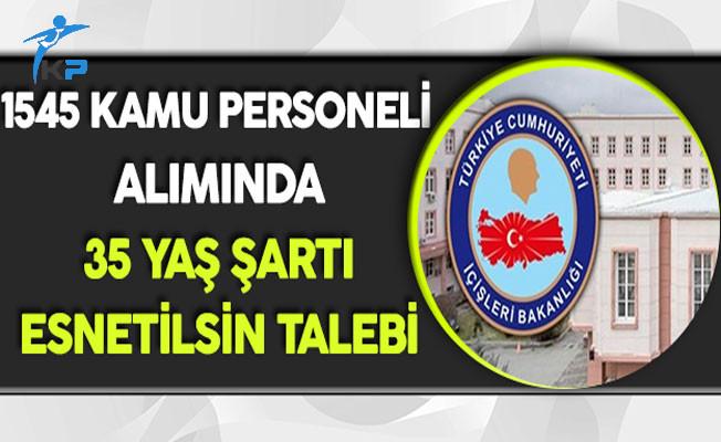 Adaylardan İçişleri Bakanlığı 1545 Kamu Personeli Alımında 35 Yaş Şartı Esnetilsin Talebi