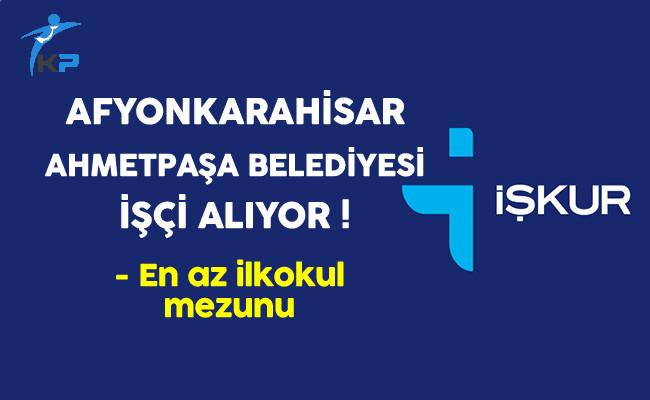 Afyonkarahisar Ahmetpaşa Belediye Başkanlığı İşçi Alıyor