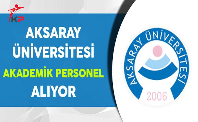 Aksaray Üniversitesi Akademik Personel Alıyor