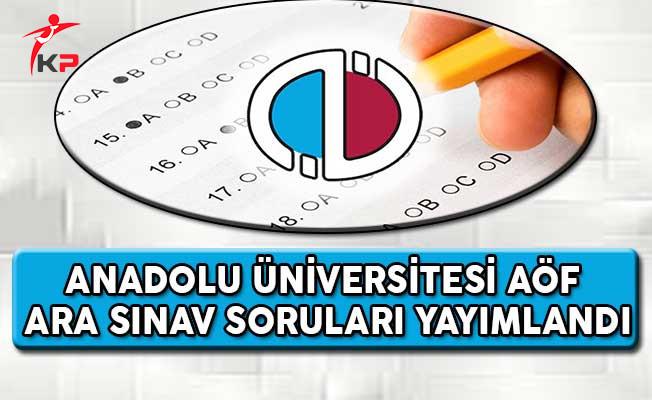 Anadolu Üniversitesi AÖF Ara Sınav Soruları Yayımlandı
