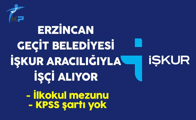 Erzincan Geçit Belediyesi İşkur Aracılığıyla İlkokul Mezunu İşçi Alıyor
