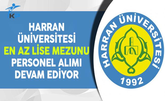 Harran Üniversitesi En Az Lise Mezunu Personel Alımı Devam Ediyor