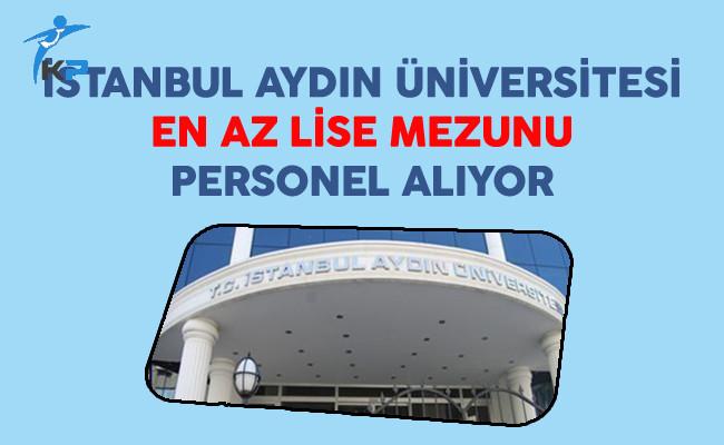İstanbul Aydın Üniversitesi En Az Ön Lisans Mezunu Personel Alıyor