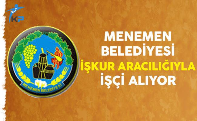 İzmir Menemen Belediyesi İşkur Aracılığıyla İşçi Alıyor