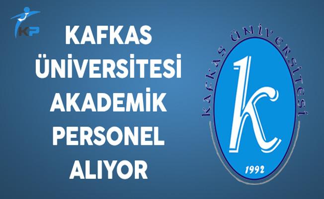 Kafkas Üniversitesi Akademik Personel Alıyor