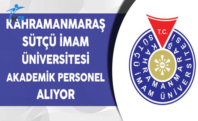 Kahramanmaraş Sütçü İmam Üniversitesi Akademik Personel Alıyor