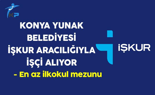 Konya Yunak Belediyesi En Az İlkokul Mezunu İşçi Alıyor