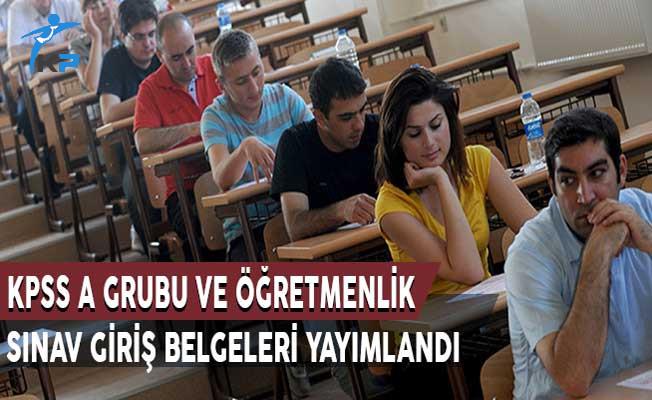 KPSS A Grubu ve Öğretmenlik Sınav Giriş Belgeleri Yayımlandı