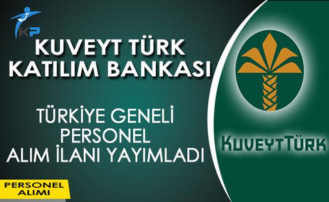 Kuveyt Türk Katılım Bankası Personel Alım İlanı Yayımladı