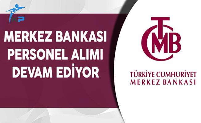 Merkez Bankası Memur Personel Alımı Devam Ediyor