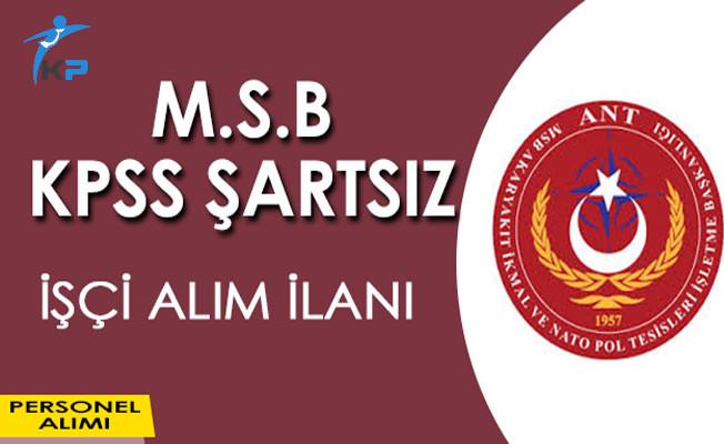 Milli Savunma Bakanlığı (MSB) KPSS Şartsız İşçi Alıyor