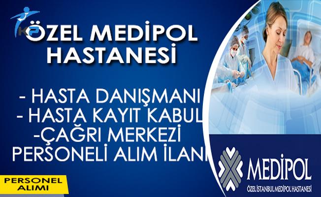 Özel Medipol Hastanesi En Az Lise Mezunu Personel Alım İlanı
