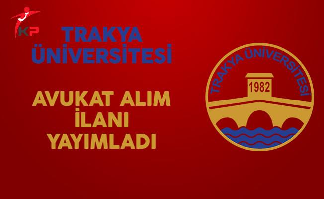 Trakya Üniversitesi Avukat Alım İlanı