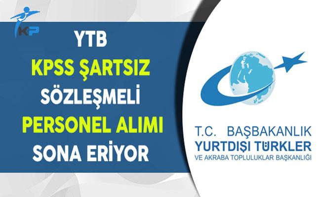 YTB KPSS Şartsız Sözleşmeli Personel Alımı Sona Eriyor