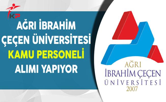 Ağrı İbrahim Çeçen Üniversitesi Kamu Personeli Alım İlanı