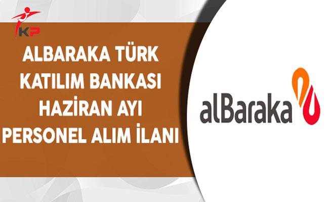 Albaraka Türk Katılım Bankası Haziran Personel Alım İlanı