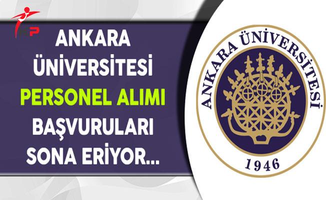 Ankara Üniversitesi Personel Alımı Başvuruları Sona Eriyor