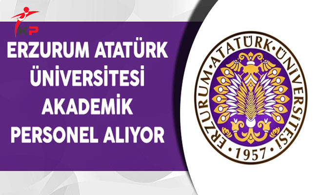 Atatürk Üniversitesi Akademik Personel Alımı Yapacak