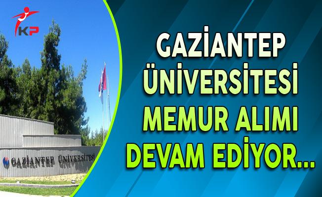 Gaziantep Üniversitesi Memur Alımı Başvuruları Devam Ediyor