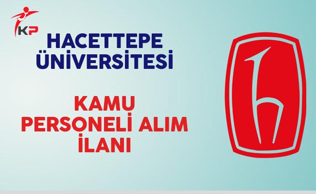 Hacettepe Üniversitesi Kamu Personeli Alım İlanı Yayımladı