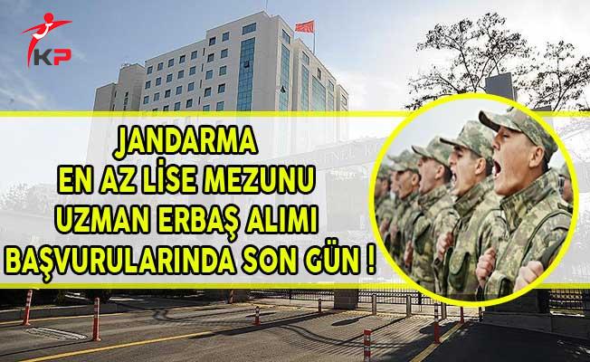 Jandarma Genel Komutanlığı En Az Lise Mezunu Erbaş Alımı Başvurularında Son Gün !