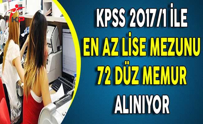 KPSS 2017/1 İle En Az Lise Mezunu 72 Düz Memur Alınıyor