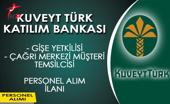 Kuveyt Türk Katılım Bankası Personel Alımı Yapıyor