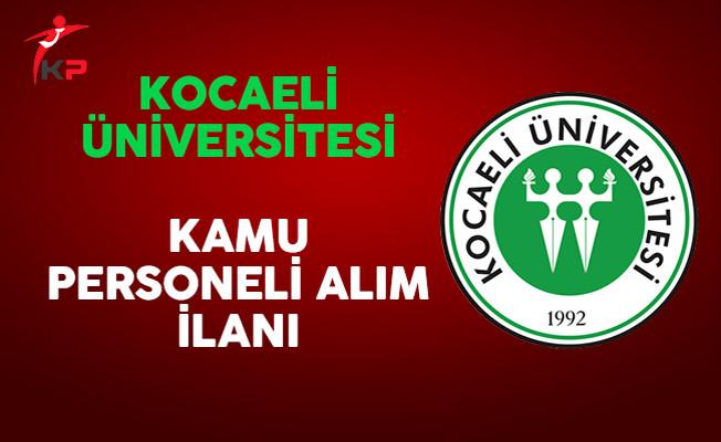 Kocaeli Üniversitesi Kamu Personeli Alım İlanı