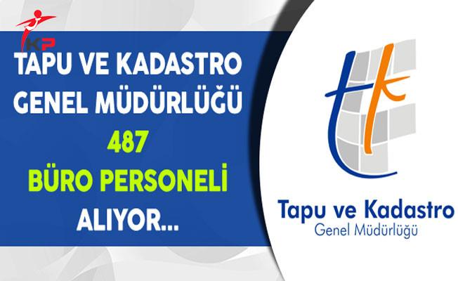 Tapu ve Kadastro 487 Büro Personeli Alıyor