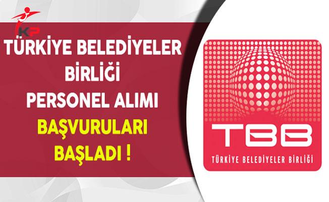 Türkiye Belediyeler Birliği Personel Alımı Başvuruları Başladı