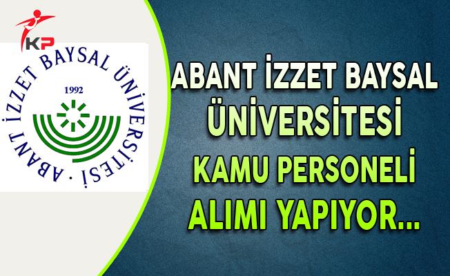 Abant İzzet Baysal Üniversitesi Kamu Personeli Alıyor