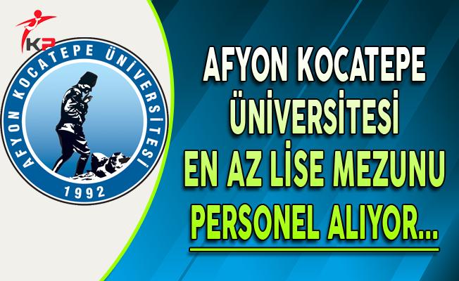 Afyon Kocatepe Üniversitesi En Az Lise Mezunu Memur Personel Alımı Yapıyor