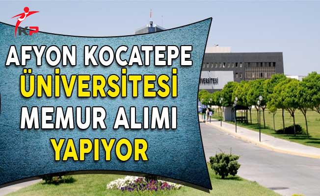 Afyon Kocatepe Üniversitesi Memur Alımı Yapıyor