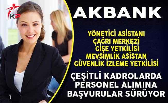 Akbank Türkiye Geneli Personel Alım İlanına Başvurular Devam Ediyor