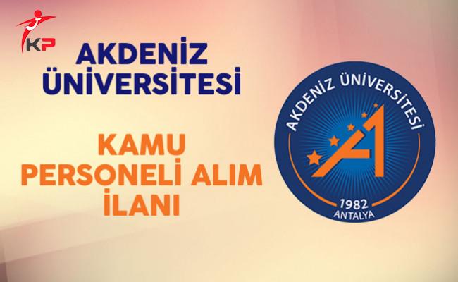 Akdeniz Üniversitesi Kamu Personeli Alım İlanı