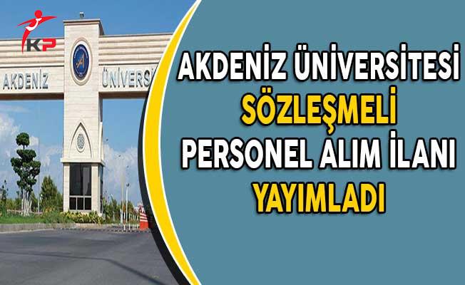 Akdeniz Üniversitesi Sözleşmeli Personel Alım İlanı
