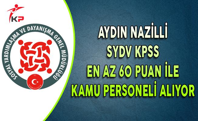 Aydın Nazilli SYDV KPSS En Az 60 Puan ile Kamu Personeli Alıyor