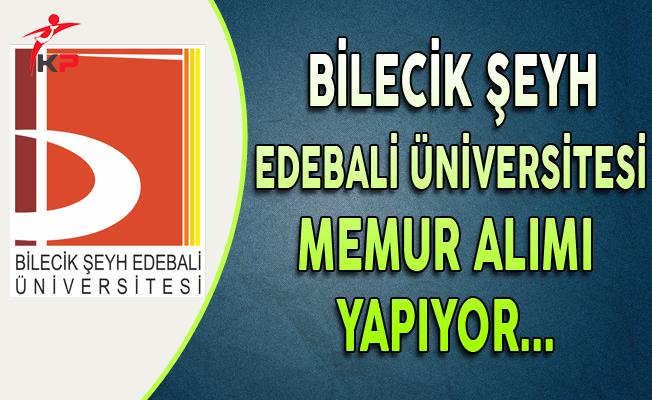 Bilecik Şeyh Edebali Üniversitesi Memur Alımı Yapıyor