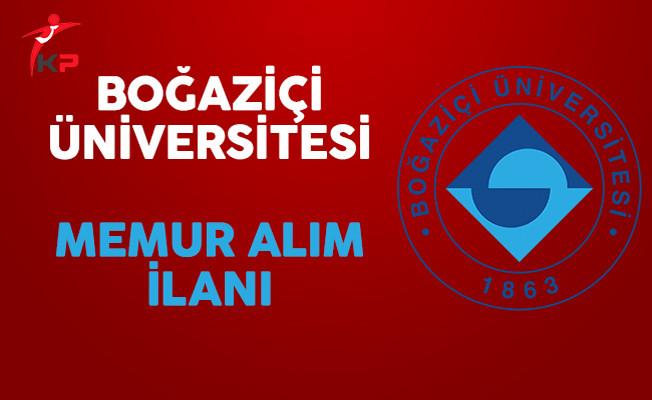 Boğaziçi Üniversitesi Memur Alım İlanı