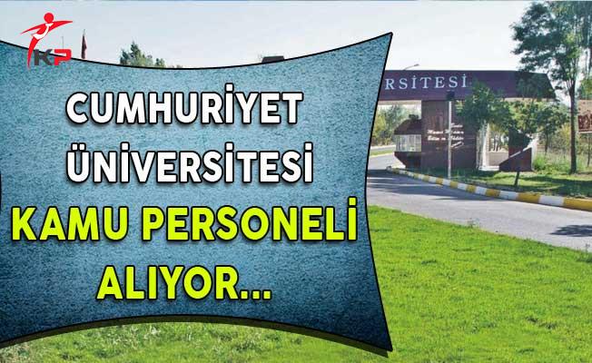 Cumhuriyet Üniversitesi Kamu Personeli Alıyor