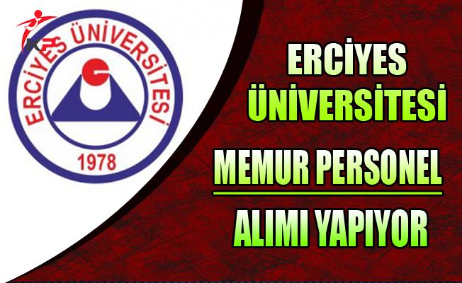 Erciyes Üniversitesi Memur Personel Alım İlanı
